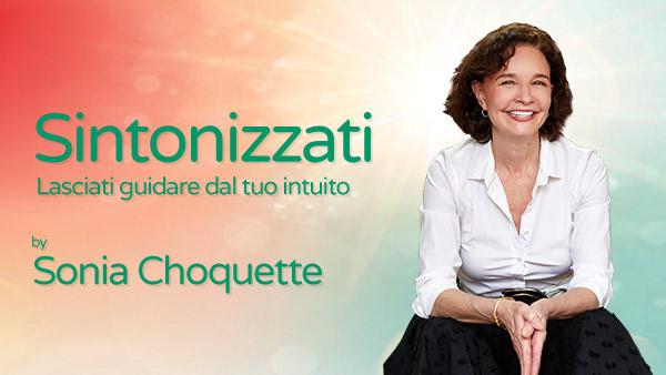 sintonizzati con Sonia Choquette